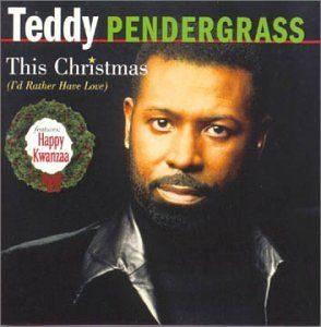 Kwanzaa, Teddy Pendergrass