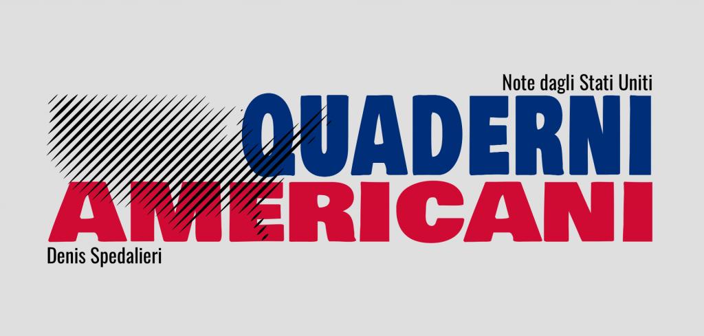 Quaderni Americani, Note dagli Stati Uniti di Denis Spedalieri, Denis Spedalieri, politica americana, economia americana
