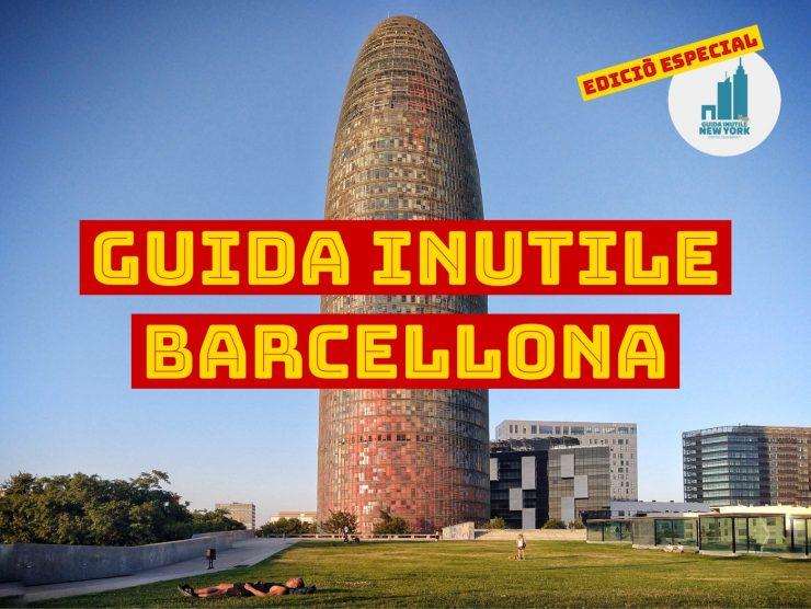 Guida di Barcellona, Guida Inutile Barcellona, Guida Barcellona